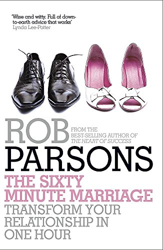 The Sixty Minute Marriage By Rob Parsons