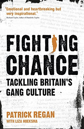 Fighting Chance: Tackling Britain's Gang Culture by Patrick Regan