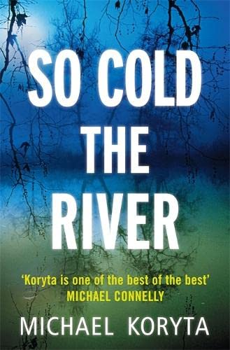 So Cold The River By Michael Koryta
