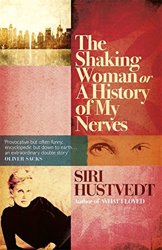 The Shaking Woman or A History of My Nerves von Siri Hustvedt