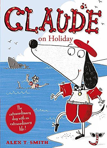 Claude on Holiday By Alex T. Smith