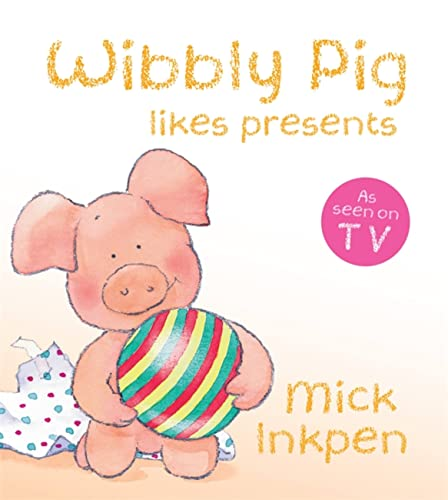 Wibbly Pig Opens His Presents Board Book By Mick Inkpen