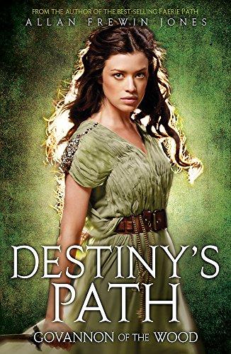 Destiny's Path: Govannon of the Wood By Allan Frewin Jones