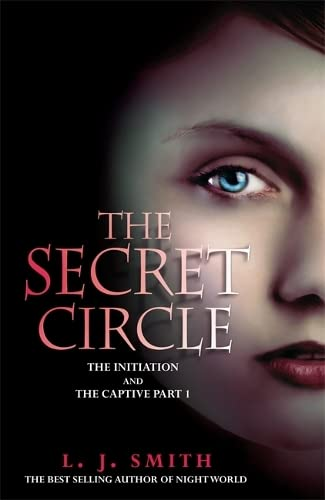 The Secret Circle: The Initiation: The Initiation and The Captive Part 1 By L. J. Smith