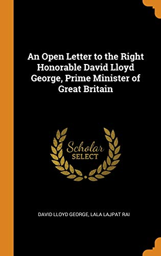 An Open Letter to the Right Honorable David Lloyd George, Prime Minister of Great Britain By David Lloyd George