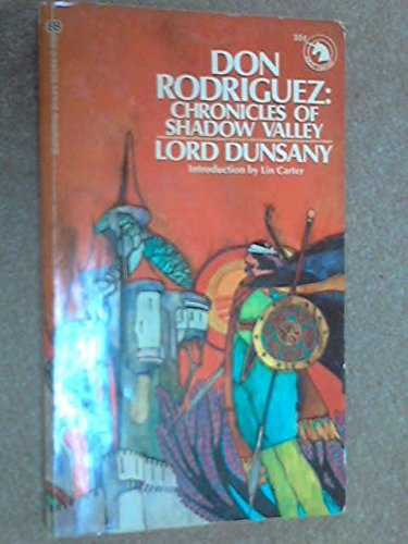 Don Rodriguez: Chronicles of Shadow Valley By Edward Plunkett Dunsany