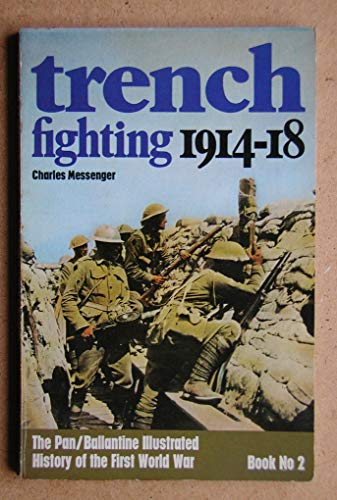 Trench Fighting, 1914-18 By Charles Messenger