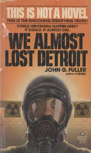 We Almost Lost Detroit By John G Fuller