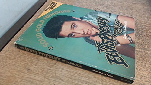 The Elvis Presley Scrapbook By James Robert Parish