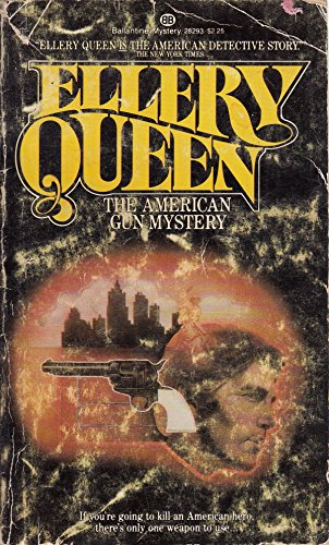 The American Gun Mystery By Ellery Queen
