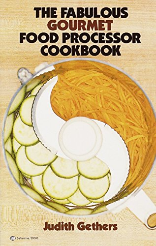The Fabulous Gourmet Food Processor Cookbook By Judy Gethers