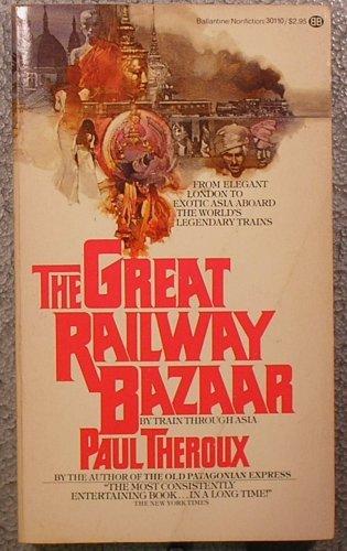 The Grt Railway Bazaar By Paul Theroux