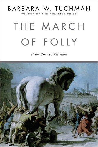 The March of Folly By Barbara W. Tuchman