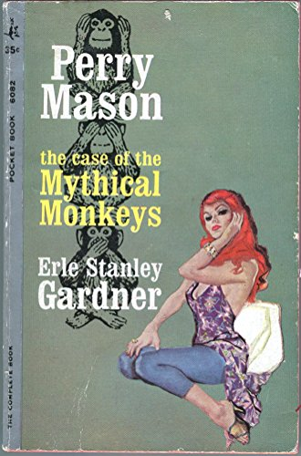 Case of the Mythical Monkey By Erle Stanley Gardner
