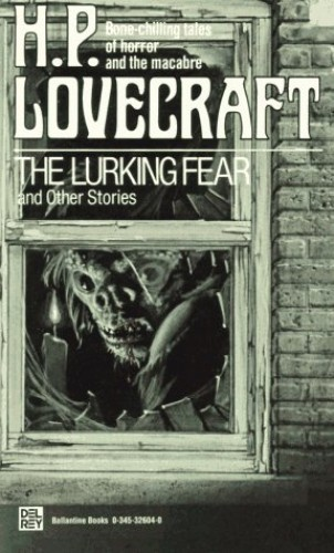 """The Lurking Fear"" and Other Stories By H. P. Lovecraft"