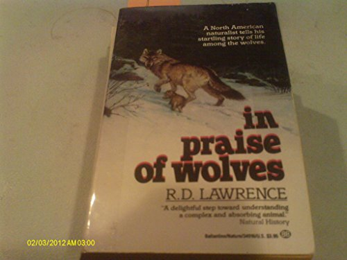 In Praise of Wolves By R D Lawrence