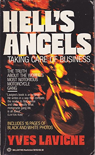 Hells Angels Taking Care of Business By Yves Lavigne