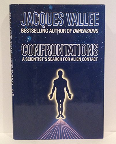 Confrontations: A Scientist's Search for Alien Contact By Jacques Vallee