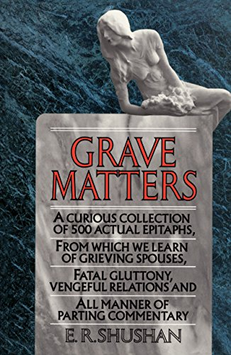 Grave Matters By E R Shushan