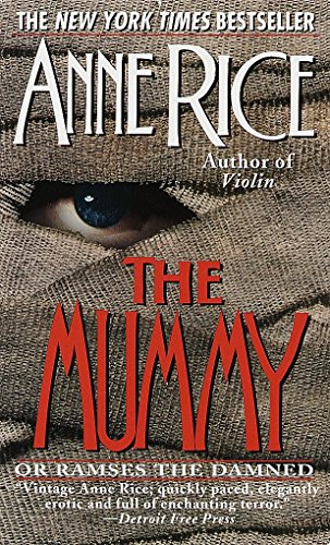 The Mummy: Or Rameses the Damned By Anne Rice