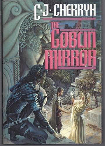Goblin Mirror By C. J. Cherryh