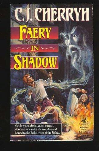 Faery in Shadow By C J Cherryh