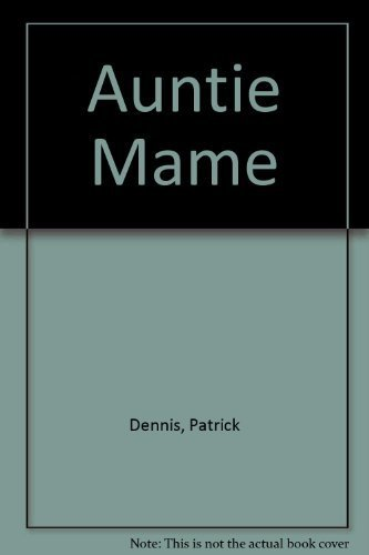 Auntie Mame By Dennis
