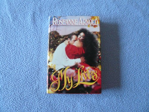 My Lives By Roseanne Arnold
