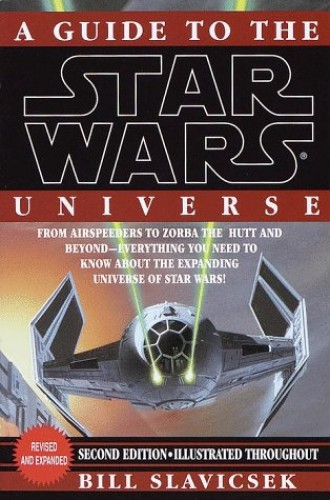 "Guide to the ""Star Wars"" Universe By William Slavisek"