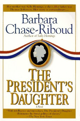 The President's Daughter By Barbara Chase-Riboud
