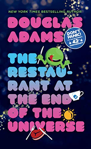 The Restaurant at the End of the Universe By Douglas Adams (Purdue University, USA)