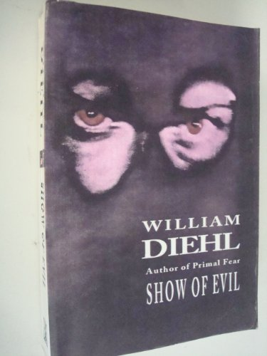 Show of Evil By William Diehl