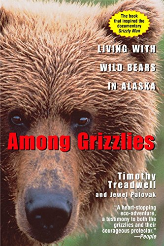 Among the Grizzlies By Timothy Treadwell