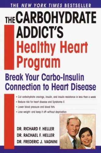 The Carbohydrate Addict's Healthy Heart Program By Dr Richard F Heller