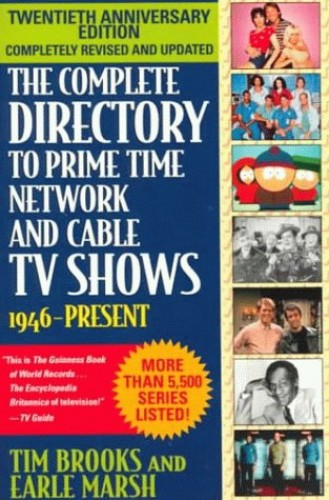 The Complete Directory to Prime Time Network and Cable TV Shows: 1946-present By Tim Brooks