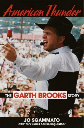 American Thunder: The Garth Brooks Story By Jo Sgammato