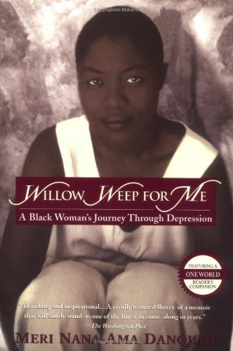 Willow Weep for Me By Meri Nana-Ama Danquah