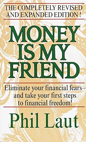 Money is My Friend By Phil Laut