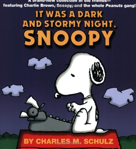 """It Was a Dark and Stormy Night, Snoopy"" By Charles M Schulz"