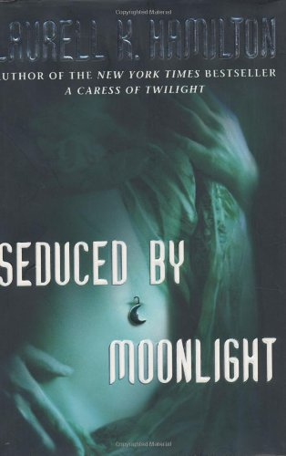 Seduced by Moonlight By Hamilton Laurell K