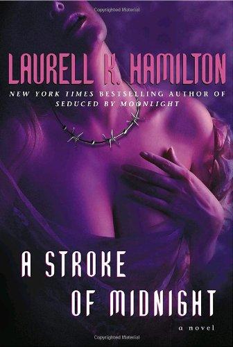 Stroke of Midnight A Stroke of Midnight By Laurell K. Hamilton