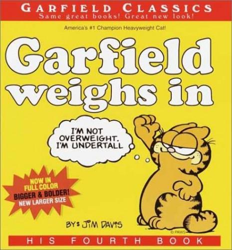 Garfield Weighs in By Jim Davis