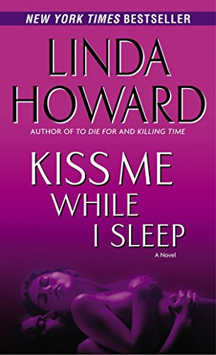 Kiss Me While I Sleep By Linda Howard