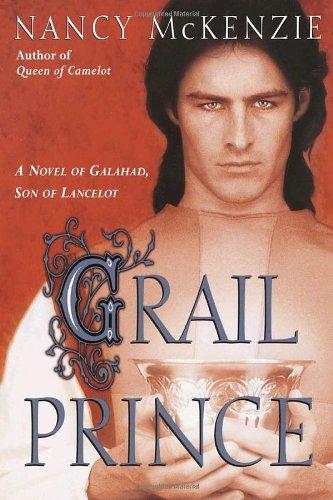 Grail Prince By Nancy McKenzie