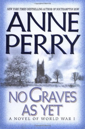 No Graves as Yet By Anne Perry (Head of St Giles Junior School in Warwickshire UK)