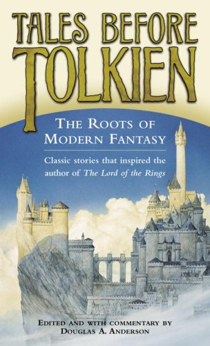 The Roots of Modern Fantasy By Douglas A. Anderson