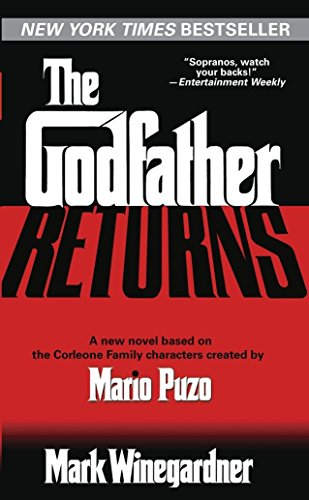 Godfather Returns The Godfather Returns By Mark Winegardner