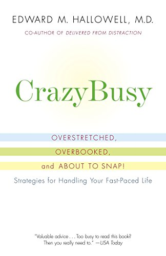 Crazybusy By M D Edward M Hallowell, M D