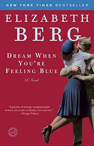 Dream When You'RE Feeling Blue By Elizabeth Berg