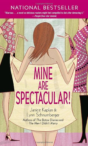 Mine Are Spectacular! By Janice Kaplan